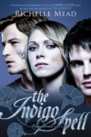 The Indigo Spell (Bloodlines #3) – Richelle Mead