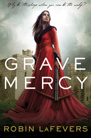 Grave Mercy (His Fair Assassin #1) – Robin LaFevers