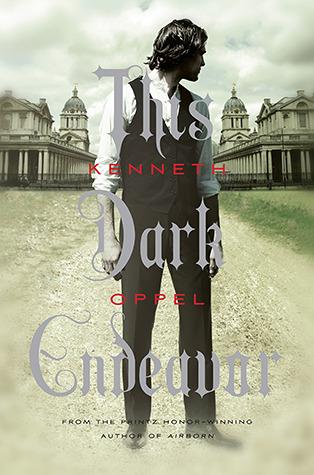 This Dark Endeavor (The Apprenticeship of Victor Frankenstein #1) – Kenneth Oppel
