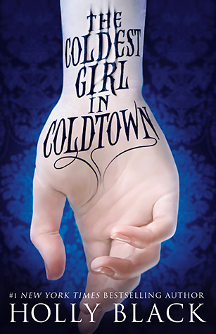 The Coldest Girl in Coldtown – Holly Black
