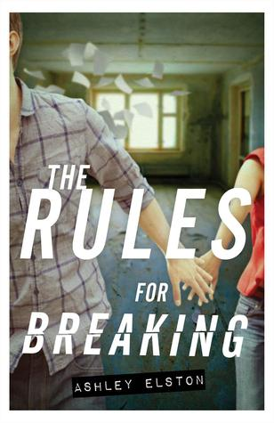 The Rules for Breaking (The Rules For Disappearing #2) – Ashley Elston