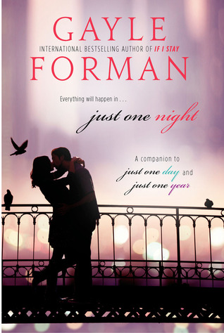 Novella Mini-Review: Just One Night (Just One Day #2.5) – Gayle Forman