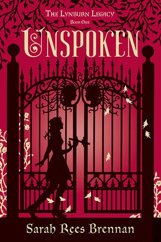 Unspoken (The Lynburn Legacy #1) – Sarah Rees Brennan