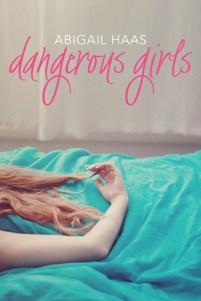 Dangerous Girls - Abigal Haas