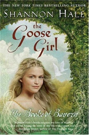 The Goose Girl (The Books of Bayern #1) – Shannon Hale