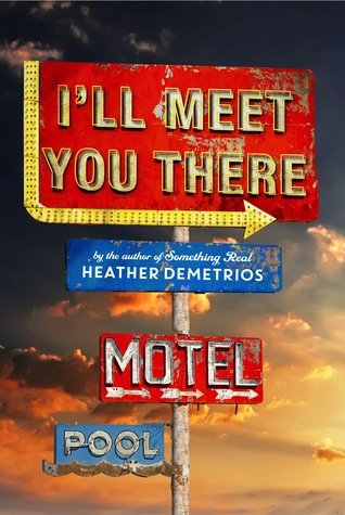 I'll Meet You There – Heather Demetrios