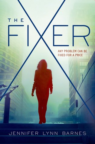 The Fixer (The Fixer #1) – Jennifer Lynn Barnes