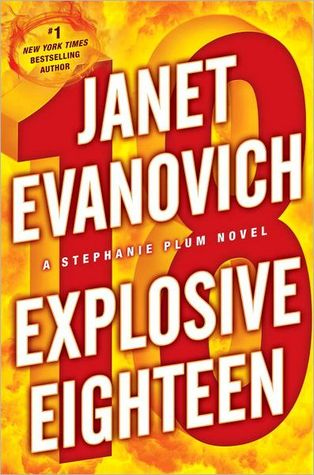 Mini-Review: Explosive Eighteen (Stephanie Plum #18) – Janet Evanovich