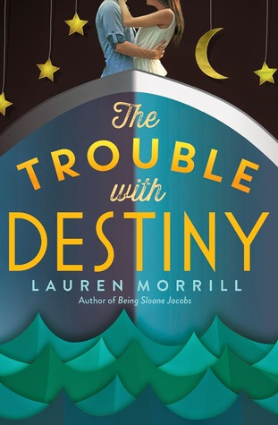 The Trouble With Destiny – Lauren Morrill