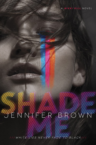 Shade Me (Nikki Kill #1) – Jennifer Brown