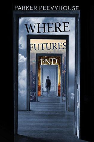Where Futures End – Parker Peevyhouse