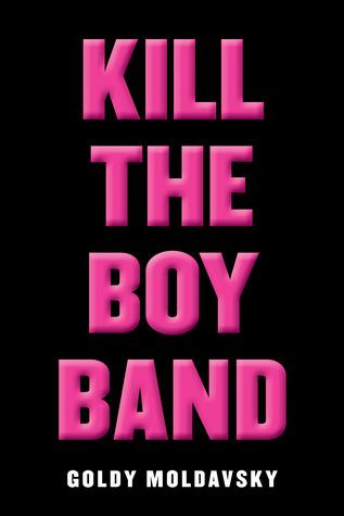 Kill the Boy Band – Goldy Moldavsky