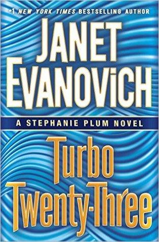 Mini-Review: Turbo Twenty-Three (Stephanie Plum #23) – Janet Evanovich