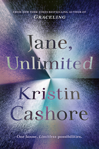 Jane, Unlimited – Kristin Cashore