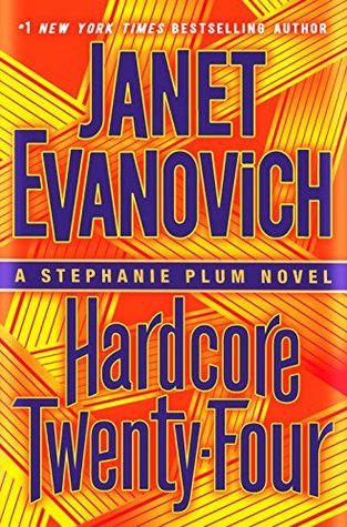 Mini-Review: Hardcore Twenty-Four – Janet Evanovich