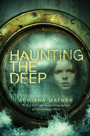 Haunting the Deep (How to Hang a Witch #2) – Adriana Mather