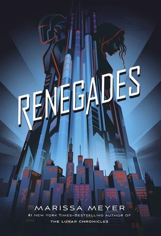 Renegades (Renegades #1) – Marissa Meyer