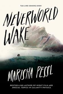 Neverworld Wake – Marisha Pessl