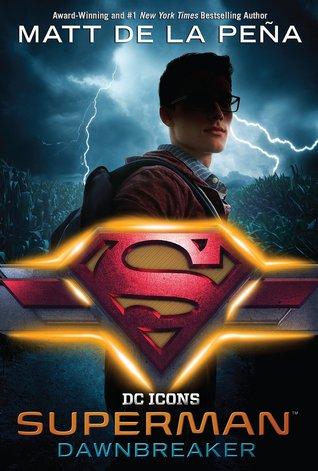 Superman: Dawnbreaker (DC Icons #4) – Matt de la Pena