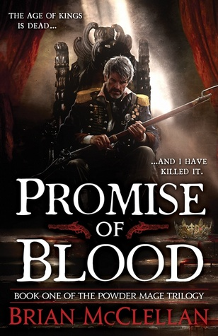 Promise of Blood (Powder Mage #1) – Brian McClellan
