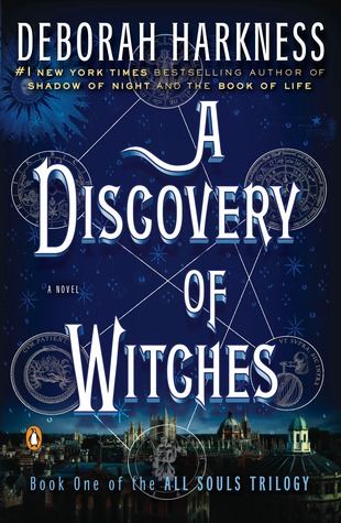 A Discovery of Witches (All Souls Trilogy #1) – Deborah Harkness