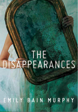 The Disappearances – Emily Bain Murphy