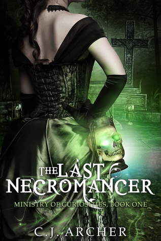 The Last Necromancer By C J Archer