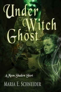 """A Short Story, """"Under Witch Ghost"""" by Maria E. Schneider ~ Send Directly to Your Kindle for Free"""