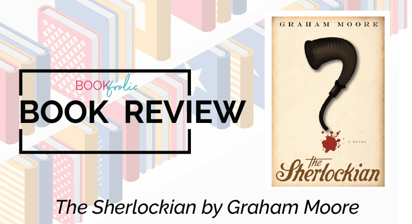 book frolic review - The Sherlockian by Graham Moore