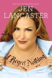 WoW: I Regret Nothing by Jen Lancaster @penguinusa