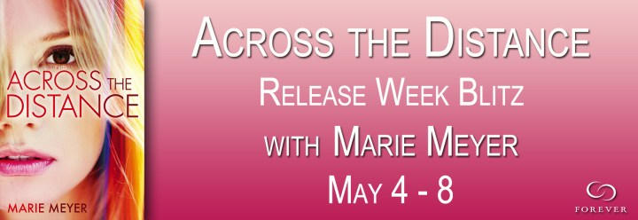 #Giveaway Excerpt ACROSS THE DISTANCE by MARIE MEYER @MarieMwrites @ForeverRomance
