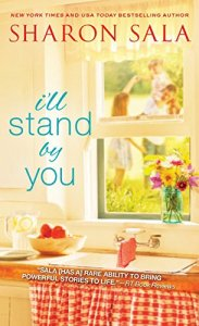 #Giveaway Excerpt I'LL STAND BY YOU by SHARON SALA @SharonSala1 @SourcebooksCasa