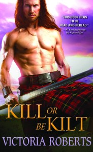 Cover Reveal KILL OR BE KILT by Victoria Roberts @SourcebooksCasa