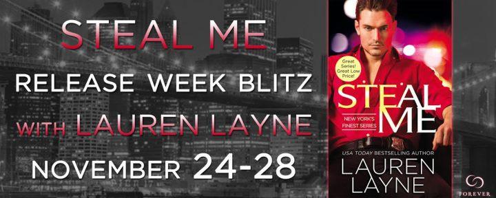 #Giveaway Excerpt STEAL ME by Lauren Layne @_LaurenLayne @ForeverRomance 11.29