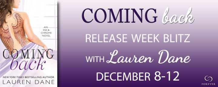 #Giveaway COMING BACK by Lauren Dane @LaurenDane @ForeverRomance 12.13
