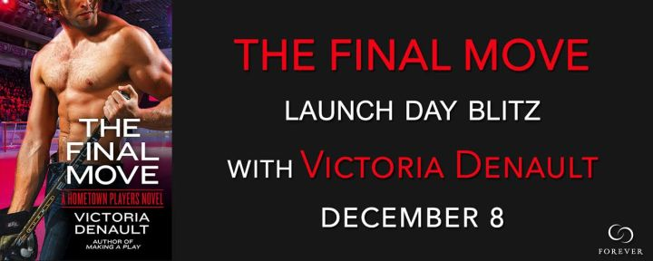 Release Day Blitz THE FINAL MOVE by Victoria Denault @booksbyvictoria @ForeverRomance
