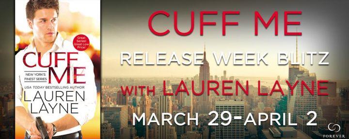 #Giveaway Excerpt CUFF ME by Lauren Layne @_LaurenLayne @ForeverRomance 4.4