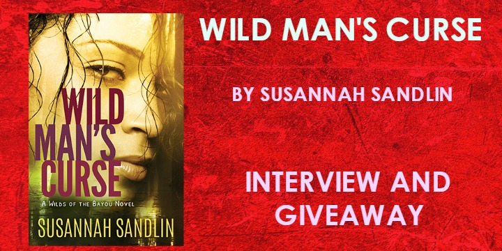 #Giveaway Interview WILD MAN'S CURSE by Susannah Sandlin @susannahsandlin 4.22