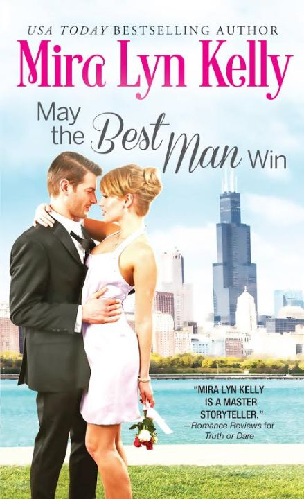 #Giveaway Excerpt May the Best Man Win by Mira Lyn Kelly @MiraLynKelly @SourcebooksCasa 8.30