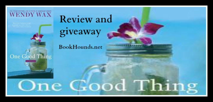 #Giveaway Review ONE GOOD THING by Wendy Wax @Wendy_Wax @BerkleyPub 5.7 ‏