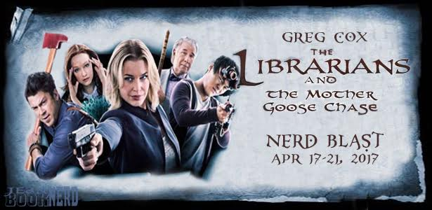 #Giveaway THE LIBRARIANS AND THE MOTHER GOOSE CHASE by Greg Cox NERD BLAST 4.30