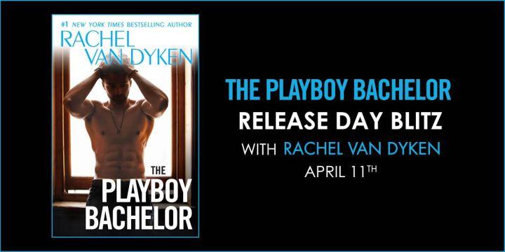 #Giveaway THE PLAYBOY BACHELOR by Rachel Van Dyken @RachVD @ForeverRomance 4.23