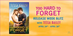 #Giveaway Interview TOO HARD TO FORGET by Tessa Bailey 5.5