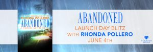 #Giveaway Excerpt ABANDONED by Rhonda Pollero RhondaPollero@ForeverRomance 6.17