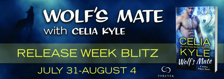 #Giveaway Excerpt WOLF'S MATE by Celia Kyle @celiakyle @ForeverRomance 8.10