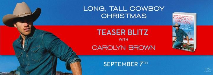 LONG, TALL COWBOY CHRISTMAS by Carolyn Brown Excerpt Blitz @ForeverRomance