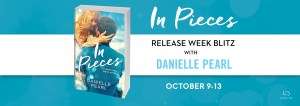 #Giveaway Excerpt IN PIECES by Danielle Pearl @DaniPearlAuthor @jenniekaywrites@ForeverRomance