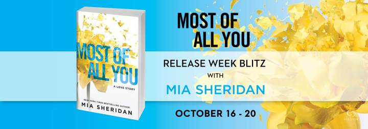#Giveaway MOST OF ALL YOU by Mia Sheridan @MSheridanAuthor @ForeverRomance 11.6