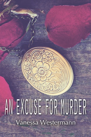 An Excuse for Murder, Vanessa Westermann, book review, thriller,mystery,murder