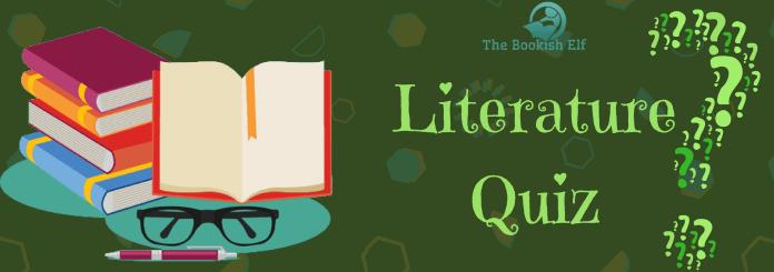 Literature Quiz   The Bookish Elf